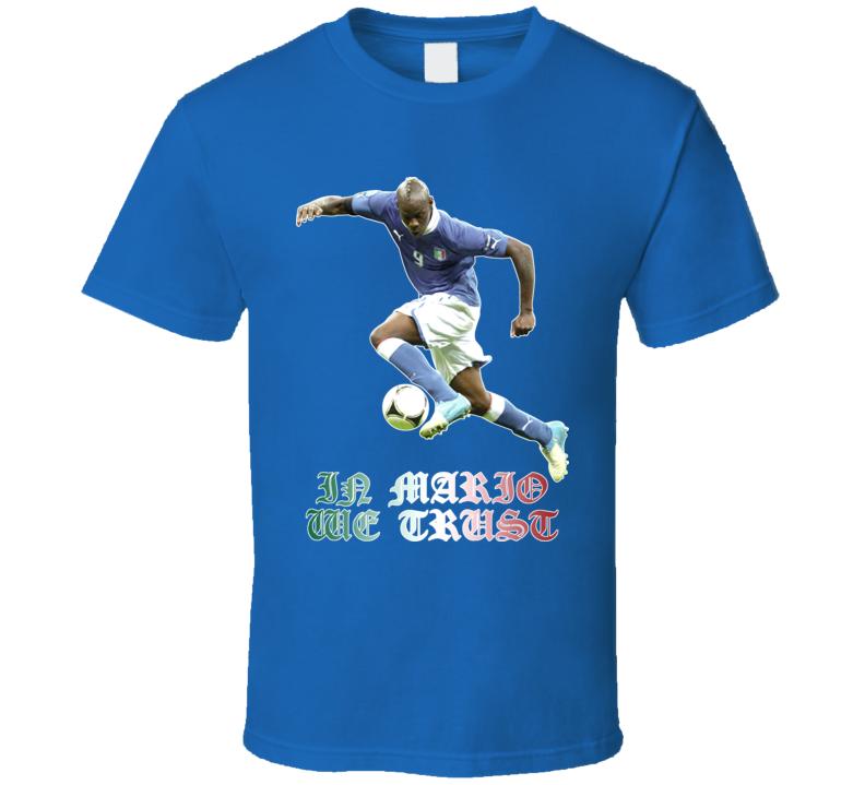 In Mario Balotelli We Trust Italy Soccer T Shirt