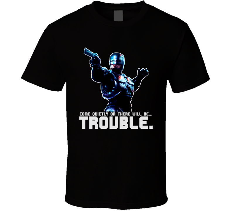 Classic 80s Movie Robocop Trouble T Shirt