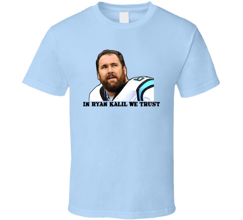 In Ryan Kalil We Trust Carolina Football T Shirt